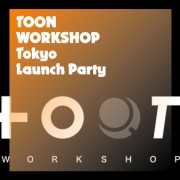 TOON WORKSHOP TOKYO LAUNCH PARTY