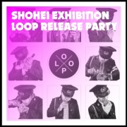 Cutsigh∞SHOHEI『LOOP』RELEASE PARTY