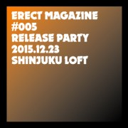 ERECT #005 Release Events<BR>アーティスト追加情報