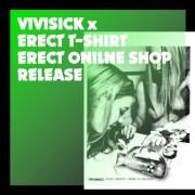 VIVISICK × ERECT T-SHIRTS Release