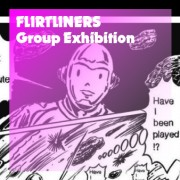 group exhibition「FLIRTLINERS」
