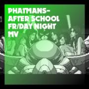 phatmans after school「FR/DAY NIGHT」MV
