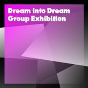 グループ展「Dream into Dream」