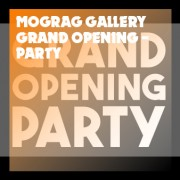 "mograg gallery ""GRAND OPENING PARTY"""