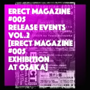 ERECT #005 Release Events Vol.2 Exhibition at Osaka