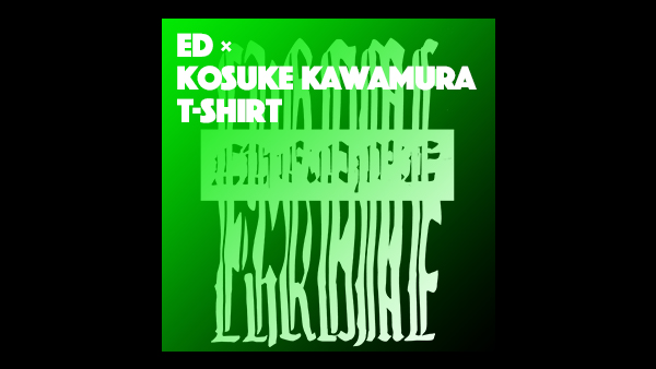 ED × KOSUKE KAWAMURA  T-Shirts