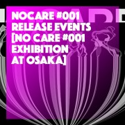 NO CARE #001 Exhibition at Osaka