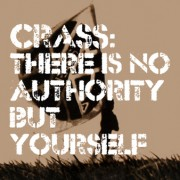 CRASS THERE IS NO AUTHORITY BUT YOURSELF