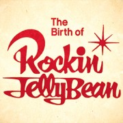 The Birth of Rockin'Jelly Bean