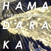 HAMADARAKA - EMERALDOLPELAGIC