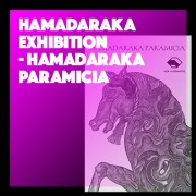 HAMADARAKA Exhibition - HAMADARAKA PARAMICIA