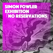 Simon Fowler exhibition - No Reservations